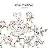 「薔薇の中の薔薇」~聖母マリアのカンティガ集
