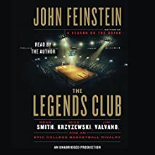The Legends Club: Dean Smith, Mike Krzyzewski, Jim Valvano, and an Epic College Basketball Rivalry Audiobook by John Feinstein Narrated by John Feinstein