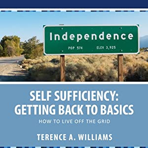 Self Sufficiency: Getting Back to Basics Audiobook