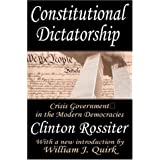 Constitutional Dictatorship: Crisis Government in the Modern Democracies ~ Clinton L. Rossiter
