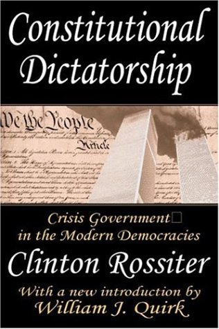 Constitutional Dictatorship: Crisis Government in the...