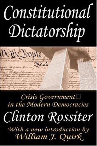 Constitutional Dictatorship: Crisis Government in the...