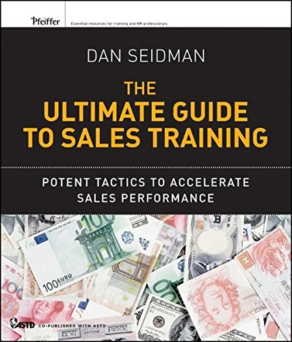 The Ultimate Guide to Sales Training: Potent Tactics to Accelerate Sales Performance
