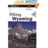 Hiking Wyoming (rev) (State Hiking Series)