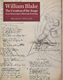 William Blake: The Creation of the Songs (0712346899) by Phillips, Michael