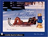 img - for Antique Ice Skates: for the Collector (A Schiffer Book for Collectors) book / textbook / text book