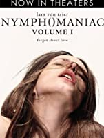 Nymphomaniac: Volume 1 (Watch Now While It's in Theaters) [HD]