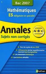 Mathématiques ES : Sujets non corrigés Bac 2007