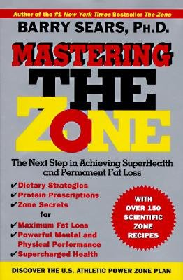 Mastering the Zone: The Next Step in Achieving Superhealth and Permanent Fat Loss PDF