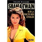 Shania Twain, sur la route des �toilespar Dallas Williams