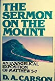 Sermon on the Mount: An Evangelical Exposition of Matthew 5-7 (0801024803) by Carson, D. A.