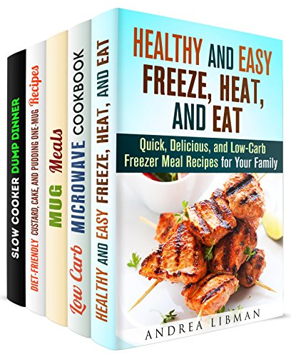 Meals for People On-the-Go Box Set (5 in 1): Quick and Easy Recipes for Busy People that You Can Freeze, Heat, and Eat (Microwave & Freezer Meals) by Andrea Libman, Emma Melton, Vanessa Riley, Elena Chambers, Jessica Meyer
