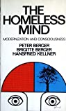 Homeless Mind: Modernization and Consciousness (0394719948) by Berger, Peter L.