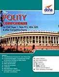 The Polity Compendium for General Studies CSAT - Paper 1, State PCS, CDS, NDA & other Competitive Exams