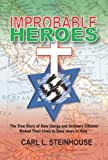IMPROBABLE HEROES: The True Story of How Clergy and Ordinary Citizens Risked Their Lives to Save Jews in Italy