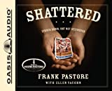 img - for By Ellen Vaughn, Frank Pastore: Shattered: Struck Down, But Not Destroyed [Audiobook] book / textbook / text book