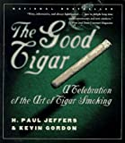 The Good Cigar: A Celebration of the Art of Cigar Smoking (0767900367) by Jeffers, H. Paul