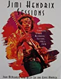 JIMI HENDRIX Sessions [ First Edition ] The Complete Studio Recording Sessions, 1963-1970 (Includes recording sessions for Hey Joe, Stone Free, Purple Haze, Little Wing, Voodoo Chile, Gypsy Eyes, Electric Ladyland, Izabella, Stepping Stone, Star Spangled Banner, Freedom, Dolly Dagger, Cry of Love)