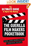 The Guerilla Film Makers Pocketbook:...