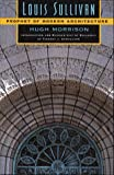 Louis Sullivan: Prophet of Modern Architecture (Norton Books for Architects & Designers)