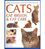 img - for The Ultimate Encyclopedia of Cats, Cat Breeds & Cat Care: a Comprehensive Visual Directory of All Recognized Cat Breeds, and a Step-by-step Guide to Cat Care (Paperback) - Common book / textbook / text book