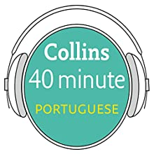 Portuguese in 40 Minutes: Learn to speak Portuguese in minutes with Collins Audiobook by  Collins Narrated by  Collins