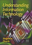 Understanding Information Technology (0748736093) by Doyle, Stephen