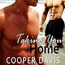 Taking You Home (       UNABRIDGED) by Cooper Davis Narrated by Brian Pallino