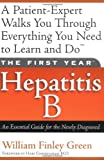 William Finley Green The First Year: Hepatitis B: An Essential Guide for the Newly Diagnosed