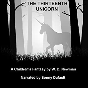 The Thirteenth Unicorn: The Ben Alderman Series | [W. D. Newman]