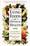 img - for Living Foods for Optimum Health : Staying Healthy in an Unhealthy World book / textbook / text book