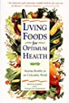 Living Foods for Optimum Health: Your...