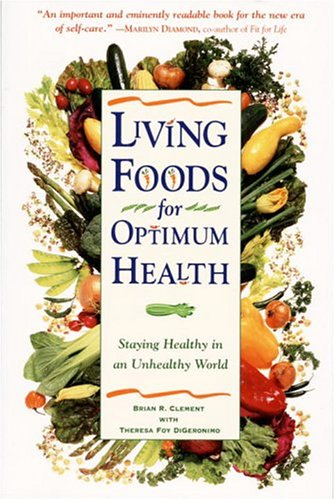 Living Foods For Optimum Health : Staying Healthy In An Unhealthy World front-474345