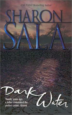 Dark Water (Mira Romantic Suspense), Sharon Sala