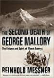 The Second Death of George Mallory: The Enigma and Spirit of Mount Everest (Us)