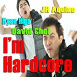 I'm Hardcore (feat. Ryan Higa, David Choi & Jr Aquino)