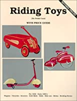 Riding Toys, (No Pedal Cars) Pre 1900 - Early 1900