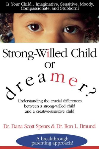 Strong-Willed Child or Dreamer?: Dana Spears, Ron Braund: 9780785277002: Amazon.com: Books