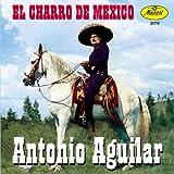 echange, troc Antonio Aguilar - Charro De Mexico