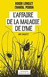 L'Affaire de la maladie de Lyme: Une...