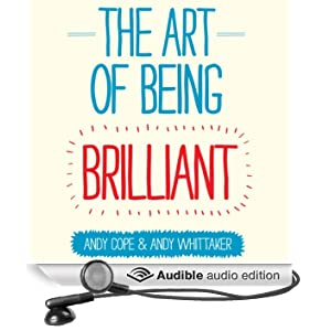 The Art of Being Brilliant (Unabridged)