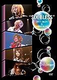 SIX BLESS2011.08.21inSHIBUYA-AX [DVD]