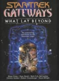 Gateways Book Seven: What Lay Beyond (Star Trek (Unnumbered Hardcover)) (074343112X) by Carey, Diane
