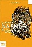 Le Monde de Narnia, VII:La Dernière Bataille