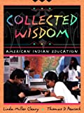 img - for Collected Wisdom: American Indian Education book / textbook / text book