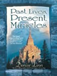 Past Lives, Present Miracles: The Mos...