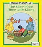 Story of the Three Little Kittens (Read Along with Me)