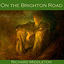 On the Brighton Road (       UNABRIDGED) by Richard Middleton Narrated by Cathy Dobson