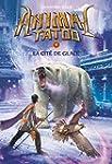Animal Tatoo, Tome 4 : La cit� de glace
