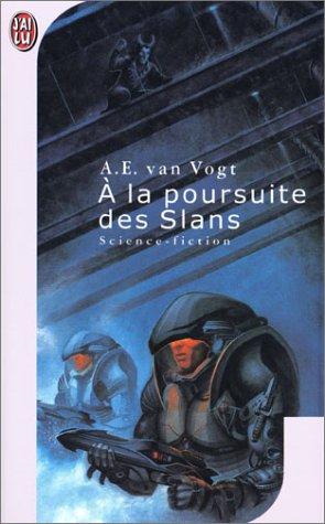 A.E. Van Gogt - A la poursuite des Slans [Roman] [MULTI]